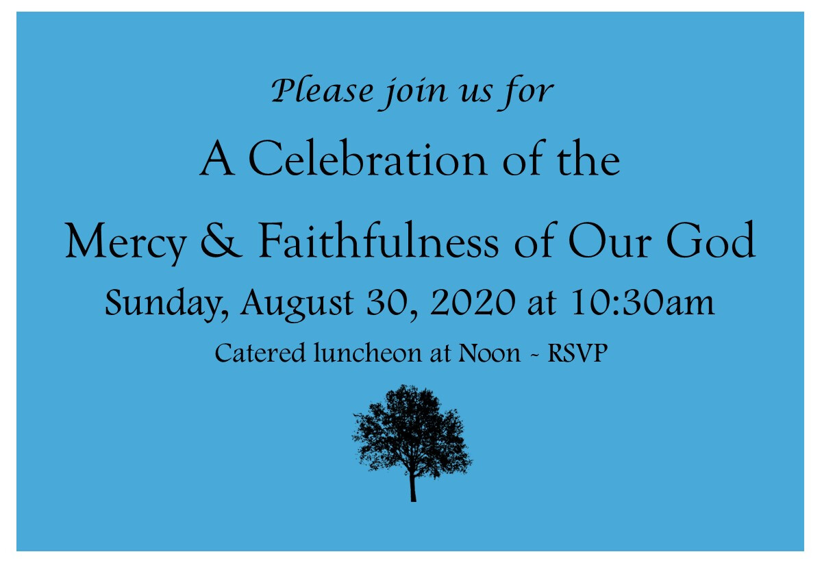 Celebration of the Mercy & Faithfulness of Our God